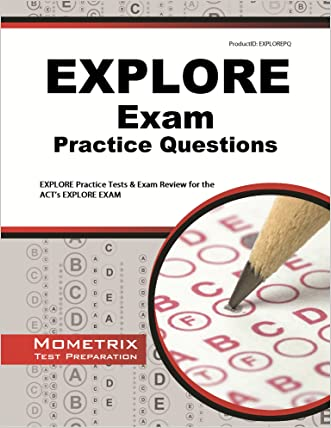 EXPLORE Exam Practice Questions: EXPLORE Practice Tests & Review for the ACT's EXPLORE Exam
