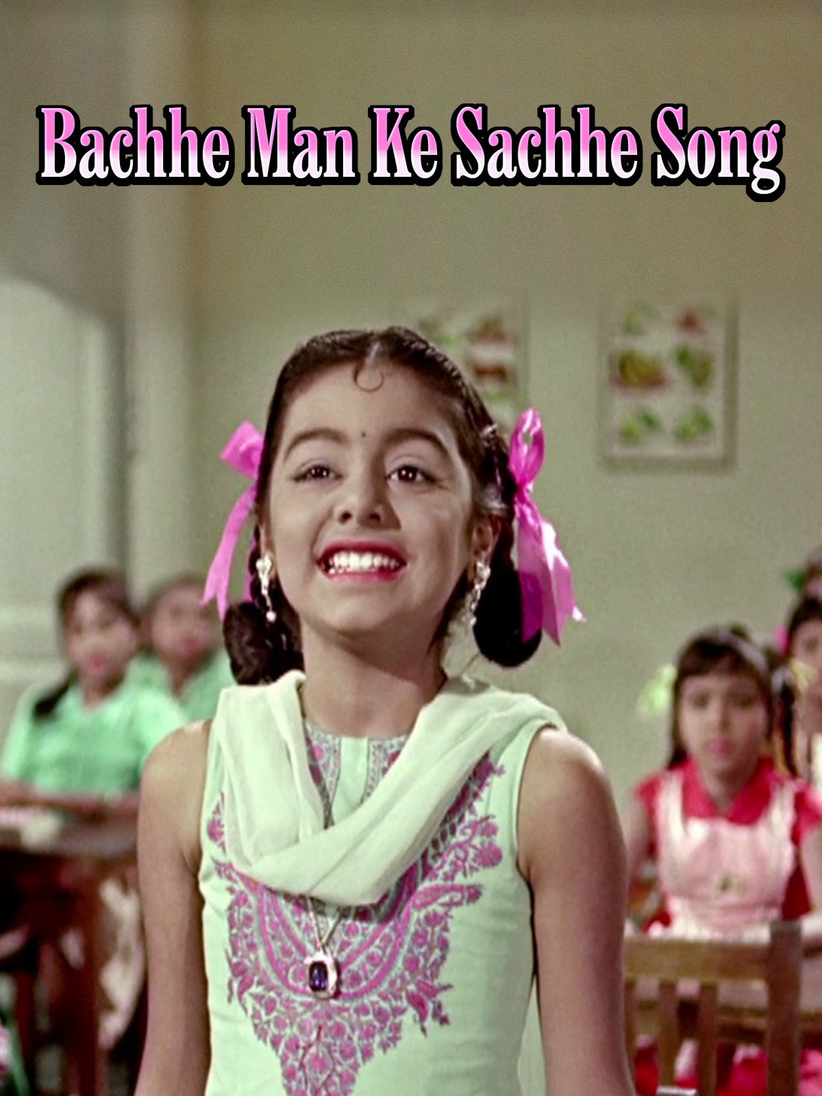 Bachhe Man Ke Sachhe Song on Amazon Prime Instant Video UK