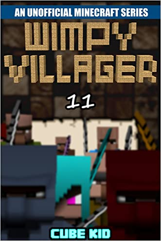 Minecraft: Wimpy Villager: Book 11 (An unofficial Minecraft book) (Diary of a Wimpy Villager)