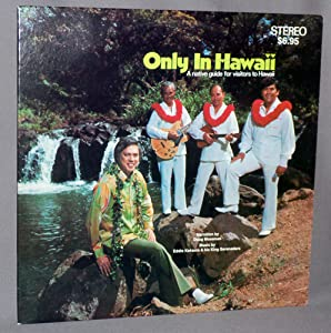 Eddie Kekaula & His King Serenaders - Only In Hawaii: A Native Guide For Visitors To Hawaii