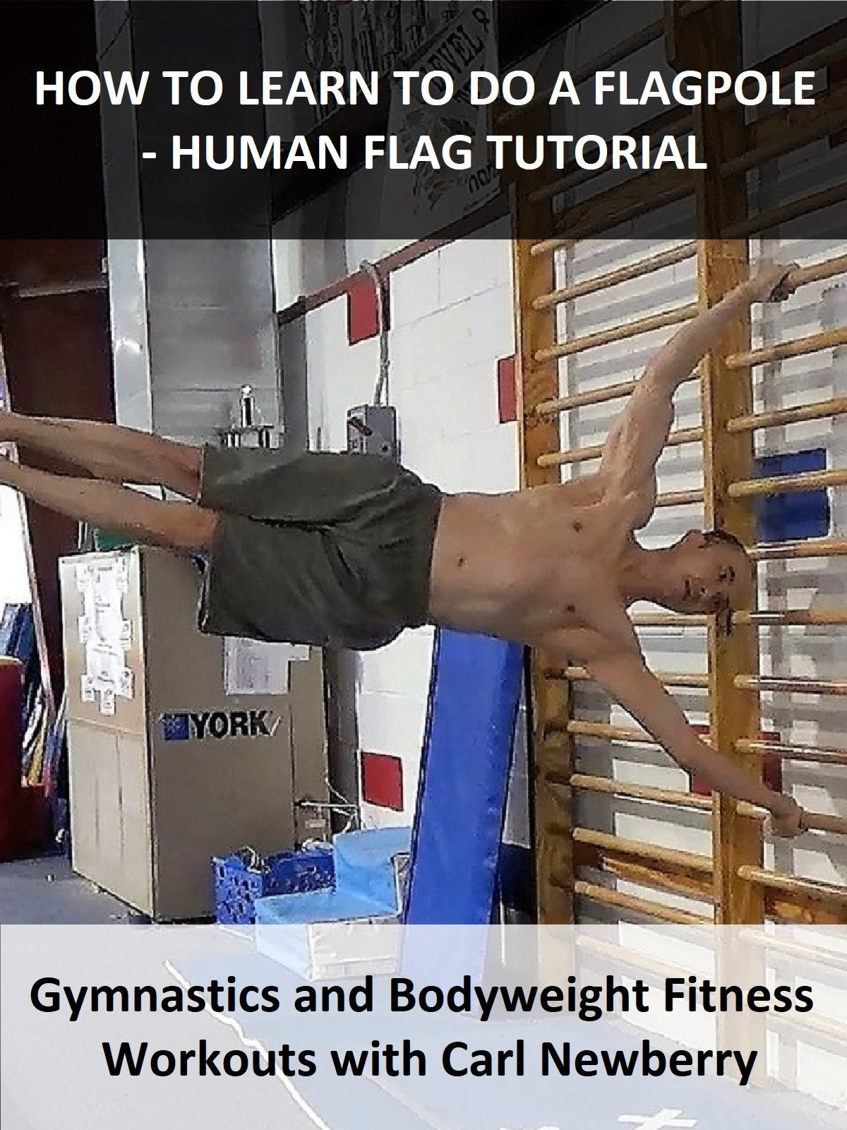 How To Learn To Do a Flagpole
