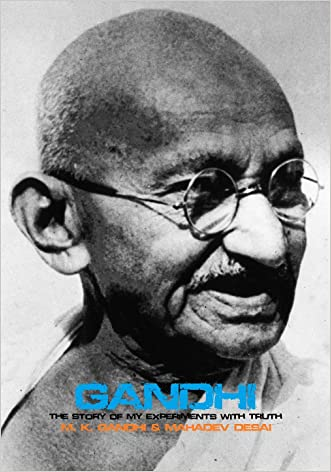 The Story of My Experiments with Truth written by M. K. Gandhi