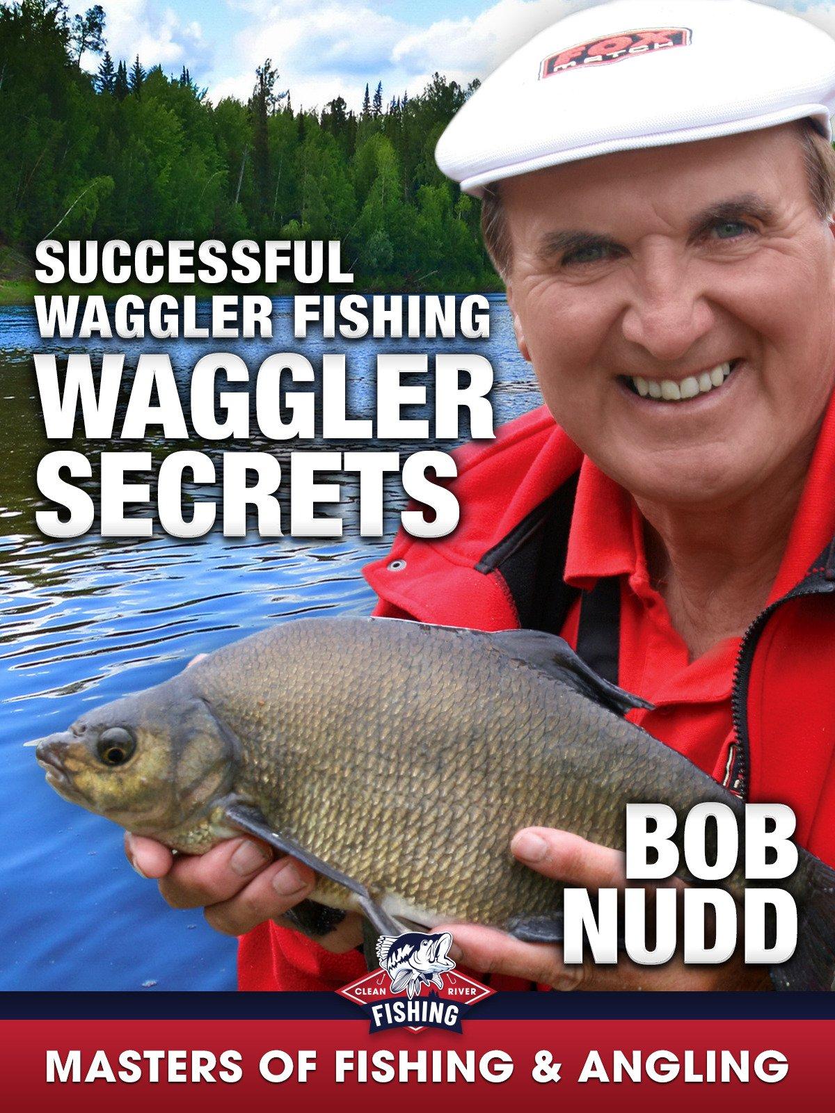 Waggler Secrets: Successful Waggler Fishing - Bob Nudd (Masters of Fishing & Angling)