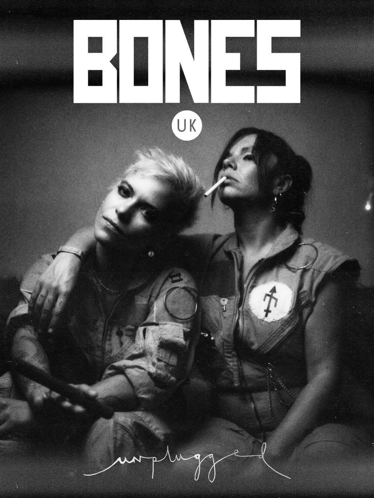 Bones UK: Unplugged