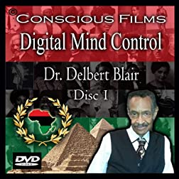 Digital Mind Control - Dr. Delbert Blair 1