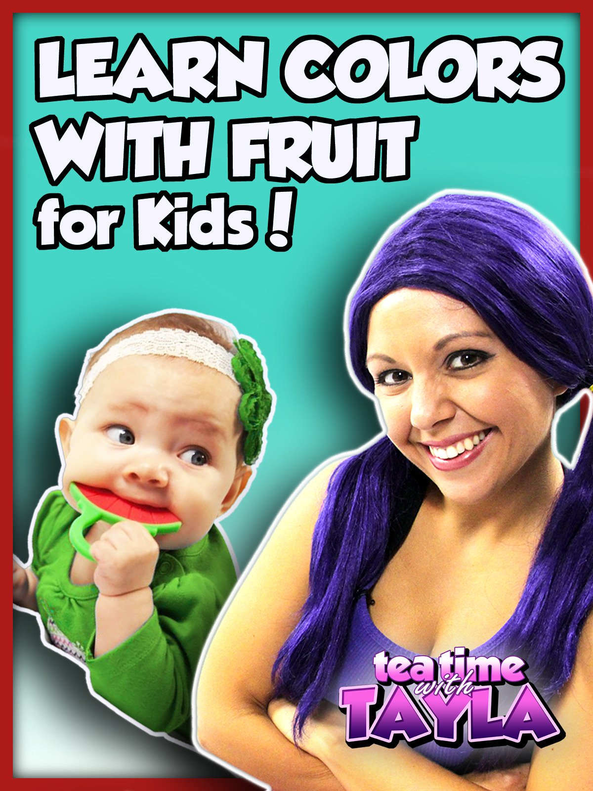Tea Time with Tayla: Learn Colors with Fruit for Kids