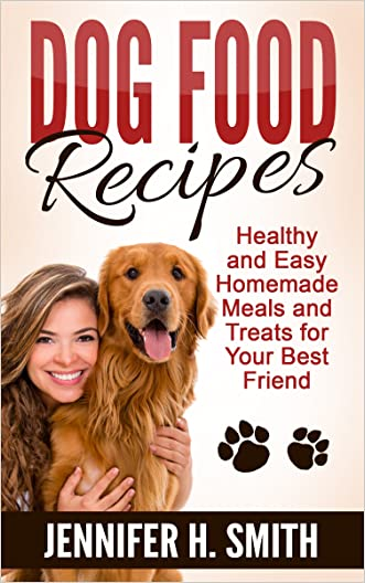 Dog Food Recipes: Healthy and Easy Homemade Meals and Treats for Your Best Friend (Dog Care Book 1)