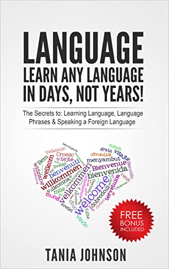 Language: Learn Any Language - In Days, Not Years!: The Secrets to: Learning Language, Language Phrases & Speaking a Foreign Language