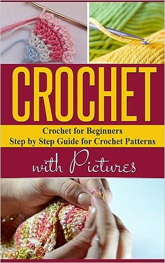 Crochet: Knitting: Beginner's Guide for Crochet (Crochet Sewing Crafts) (Hobbies DIY Quilting)