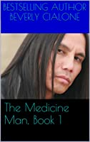 The Medicine Man, Book 1 [Kindle Edition]