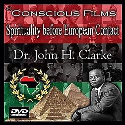Spirituality before European Contact - Dr. John H. Clarke