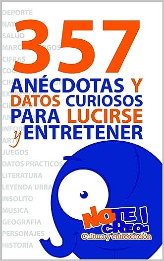 NoTeCreo! 357 anécdotas y datos curiosos para lucirse y entretener (Spanish Edition) written by Tristan Lecrivain