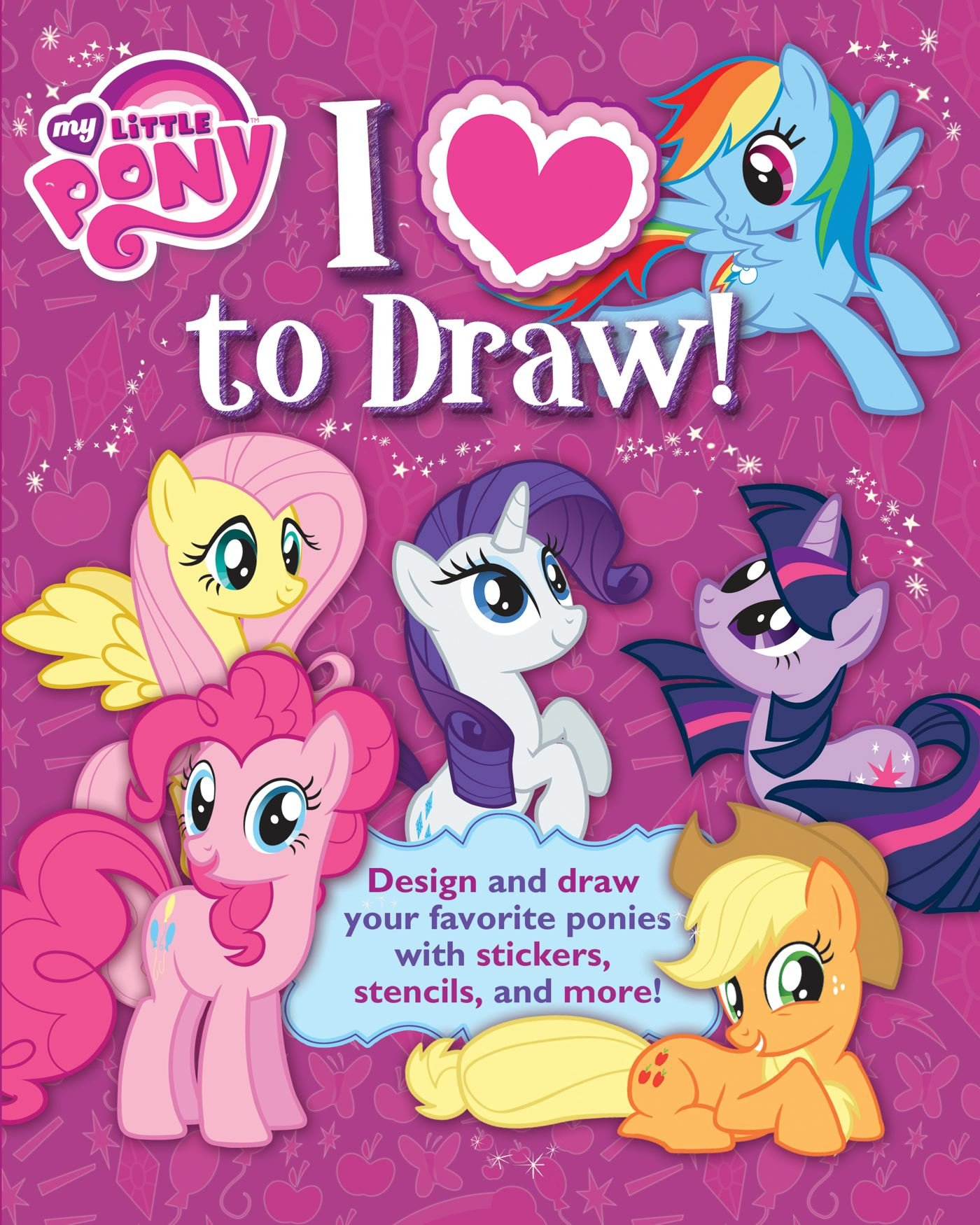 I Love to Draw! My Little Pony