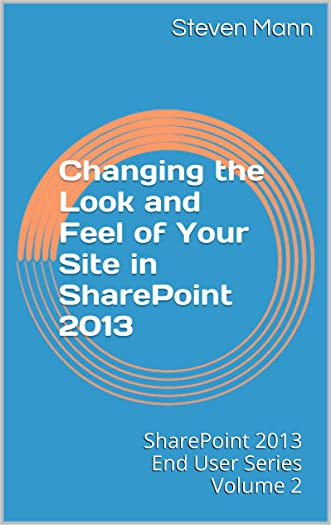Changing the Look and Feel of Your Site in SharePoint 2013 (SharePoint 2013 End User Series)