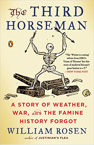 The Third Horseman: Climate Change and the Great Famine of the 14th Century written by William Rosen
