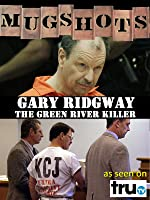 Mugshots: Gary Ridgeway - The Green River Killer