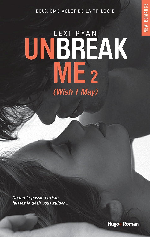 Unbreak me, Tome 2 : Wish I may 81Sl0Xmy7vL._SL1500_