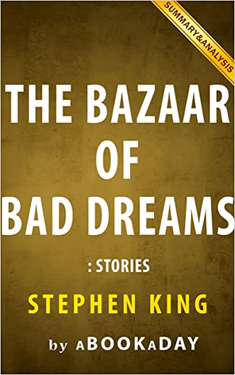 The Bazaar of Bad Dreams: Stories by Stephen King | Summary & Analysis written by aBookaDay