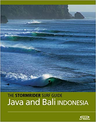 The Stormrider Surf Guide - Java and Bali (Stormrider Surf Guides) written by Bruce Sutherland
