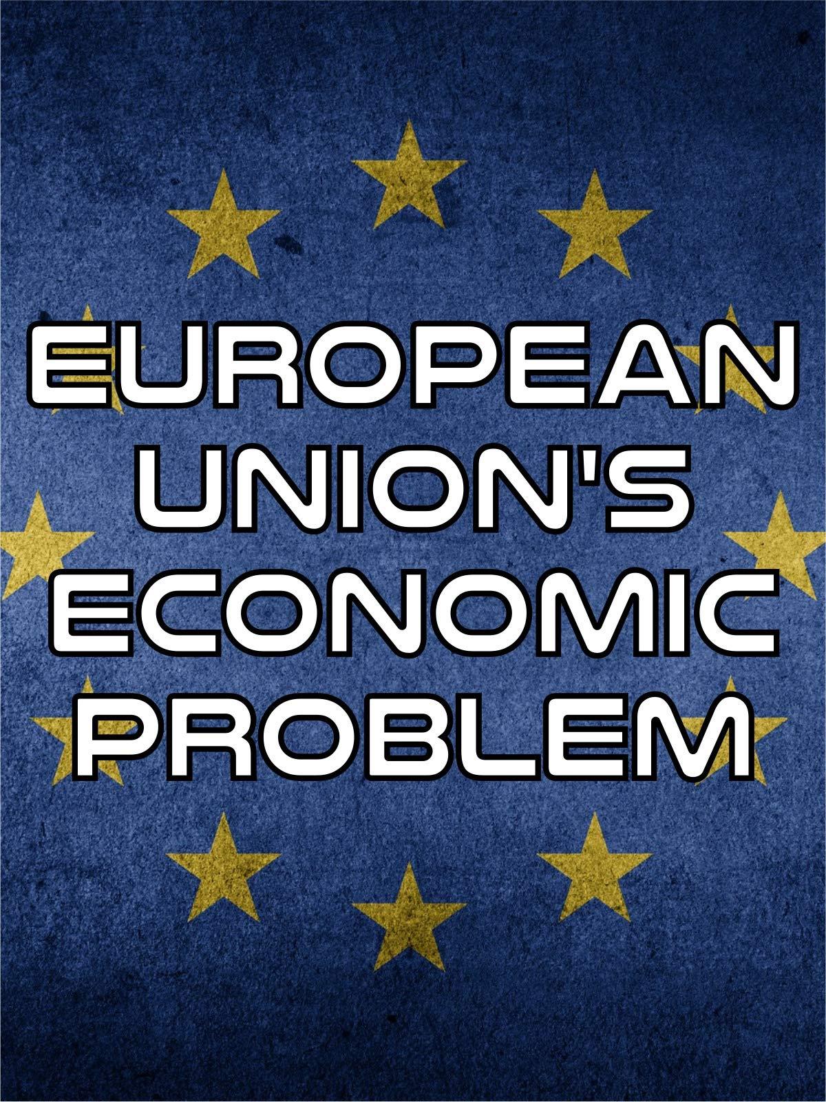 European Union's Economic Problem on Amazon Prime Instant Video UK