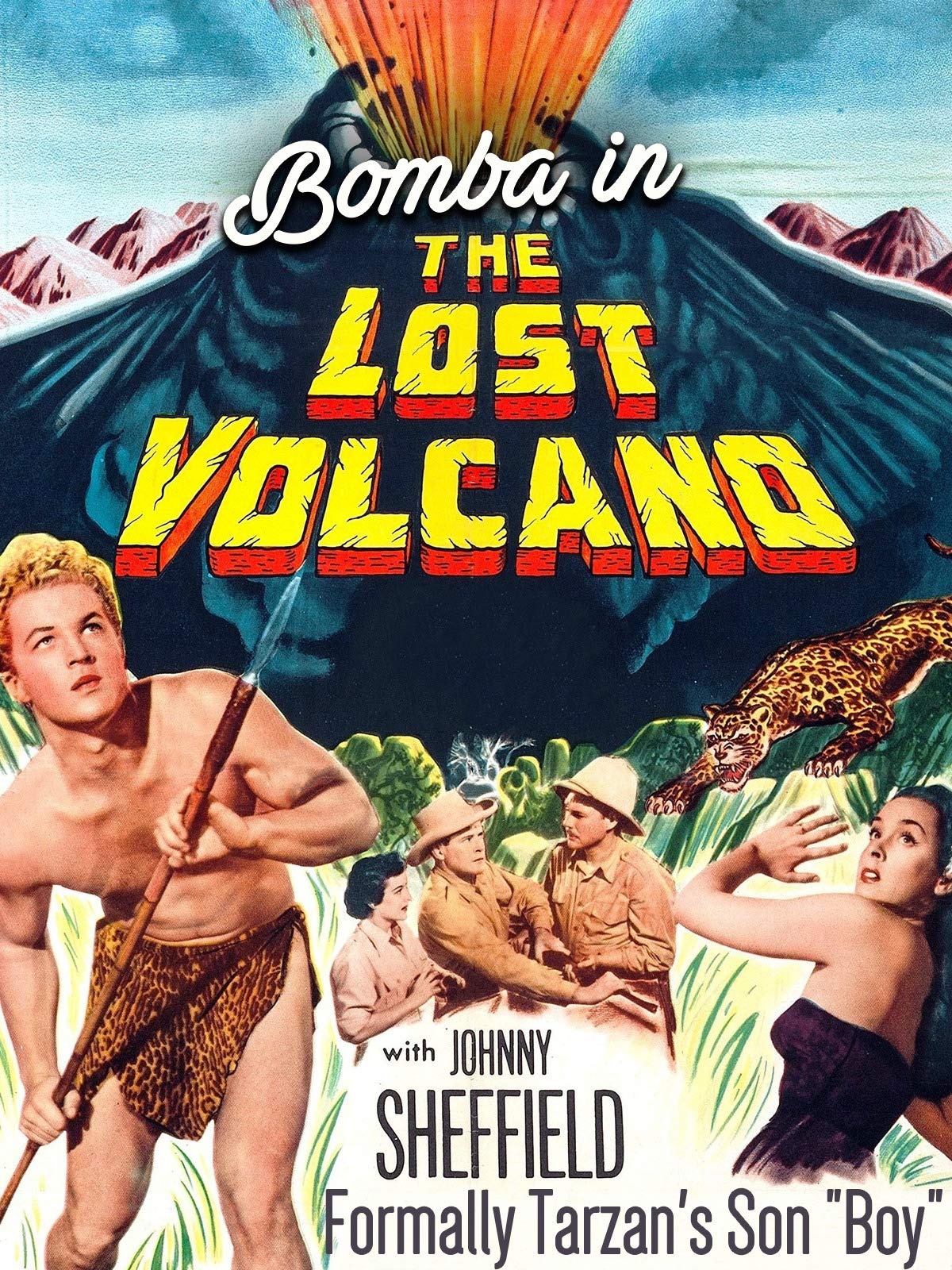 "Bomba In ""The Lost Volcano"" - Starring Johnny Sheffield, Formerly Tarzan's Son ""Boy"""