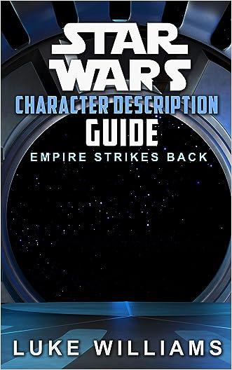 Star Wars: Star Wars Character Description Guide (Empire Strikes Back) (Star Wars Character Encyclopedia Book 1)