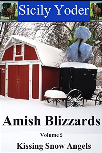 Amish Blizzards: Volume Five: Kissing Snow Angels( An Amish Romance Short Story Series)