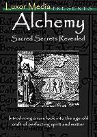 Alchemy - Sacred Secrets Revealed