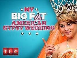 My Big Fat American Gypsy Wedding Season 3 [HD]