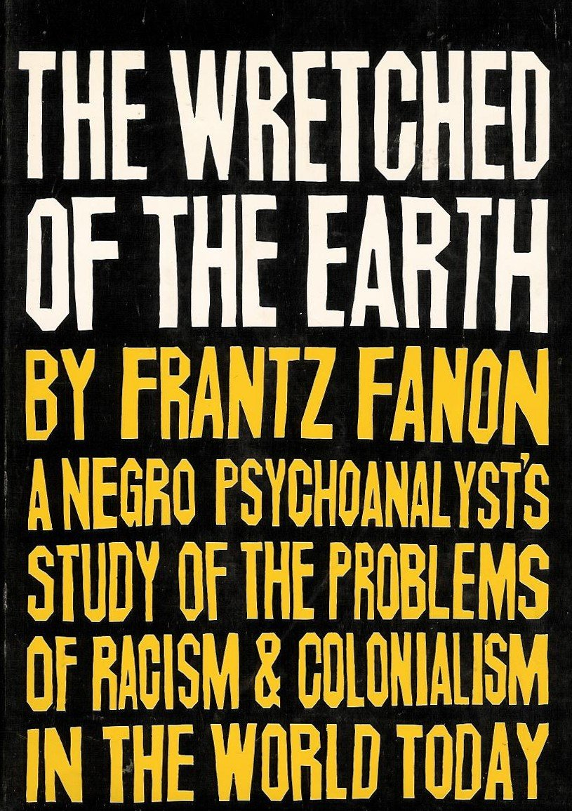 The Wretched of the Earth, Fanon, Frantz