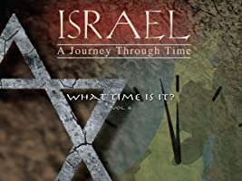 Israel, A Journey Through Time: What Time Is It (Vol 6)