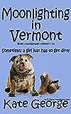Moonlighting in Vermont