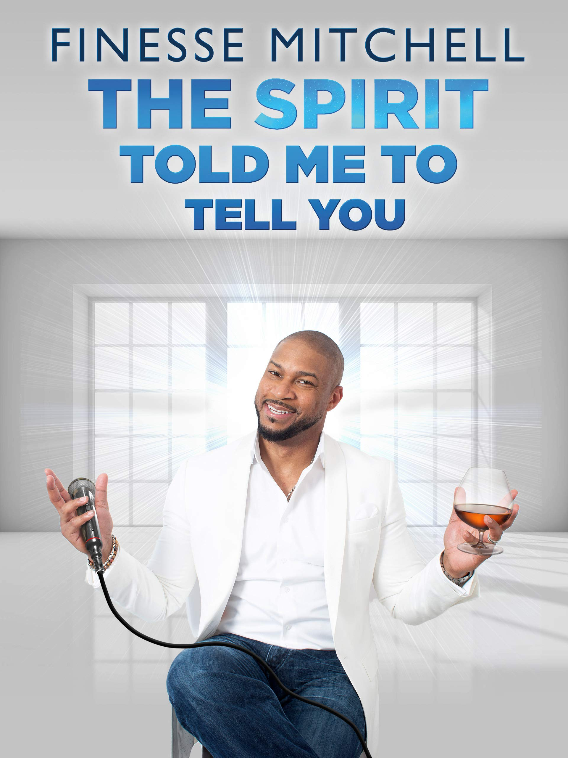Finesse Mitchell: The Spirit Told Me To Tell You on Amazon Prime Video UK