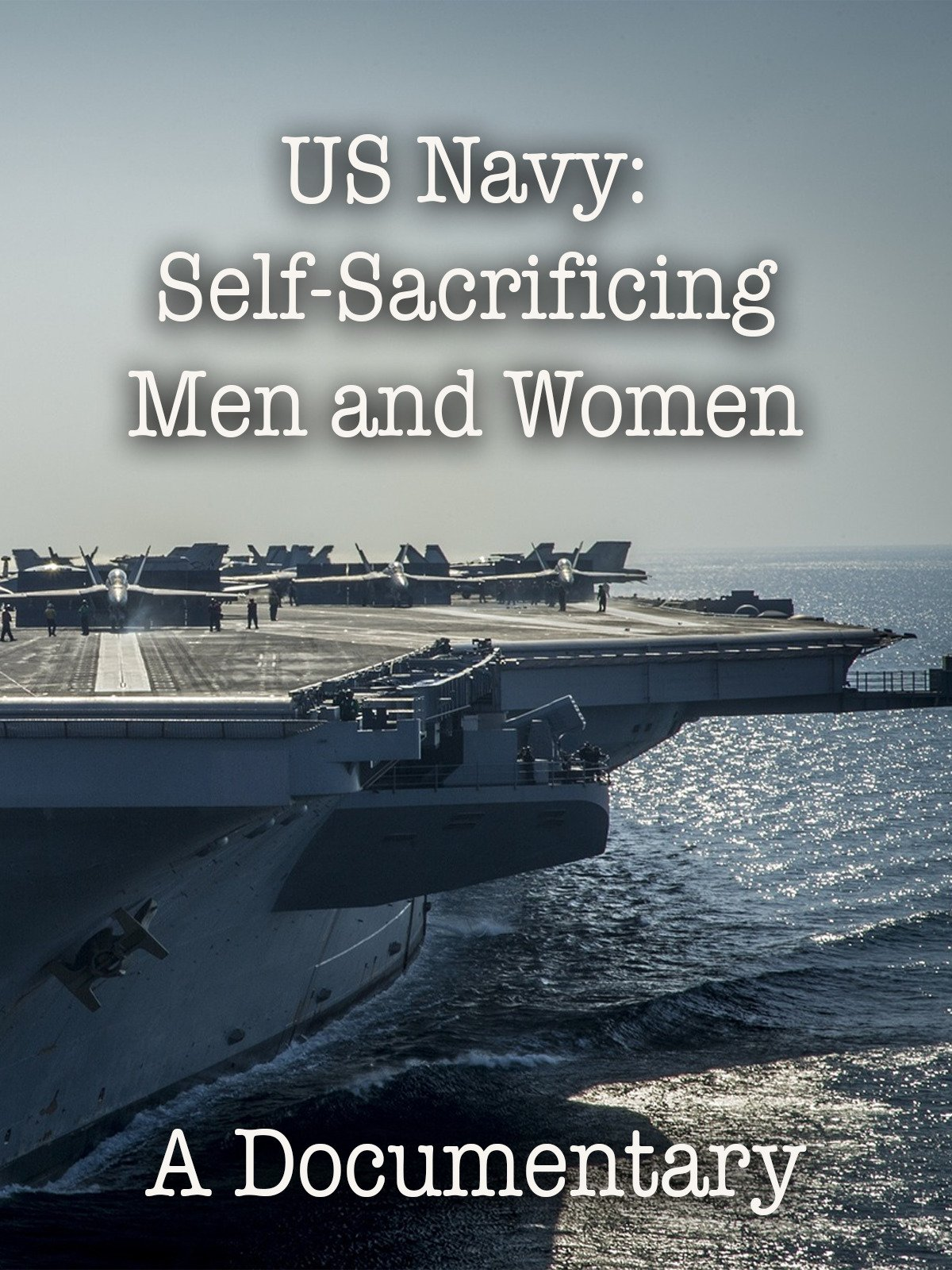 US Navy: Self- Sacrificing Men and Women A Documentary
