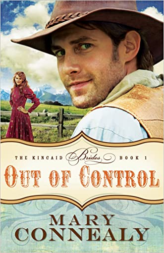 Out of Control (The Kincaid Brides Book #1) written by Mary Connealy