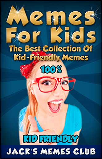 Memes for Kids: The Best Collection of Kid-Friendly Memes