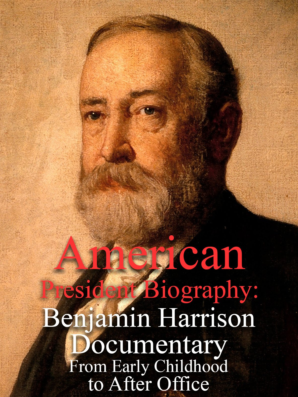 American President Biography: Benjamin Harrison Documentary From Early Childhood to After Office