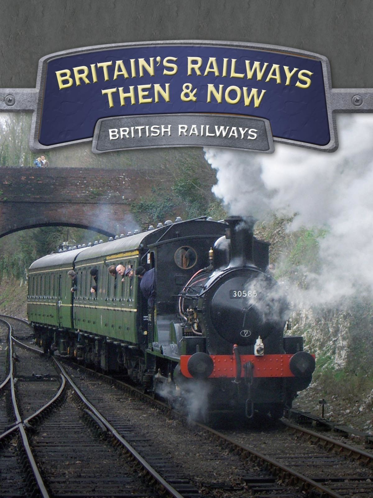Britain's Railways Then And Now: British Railways