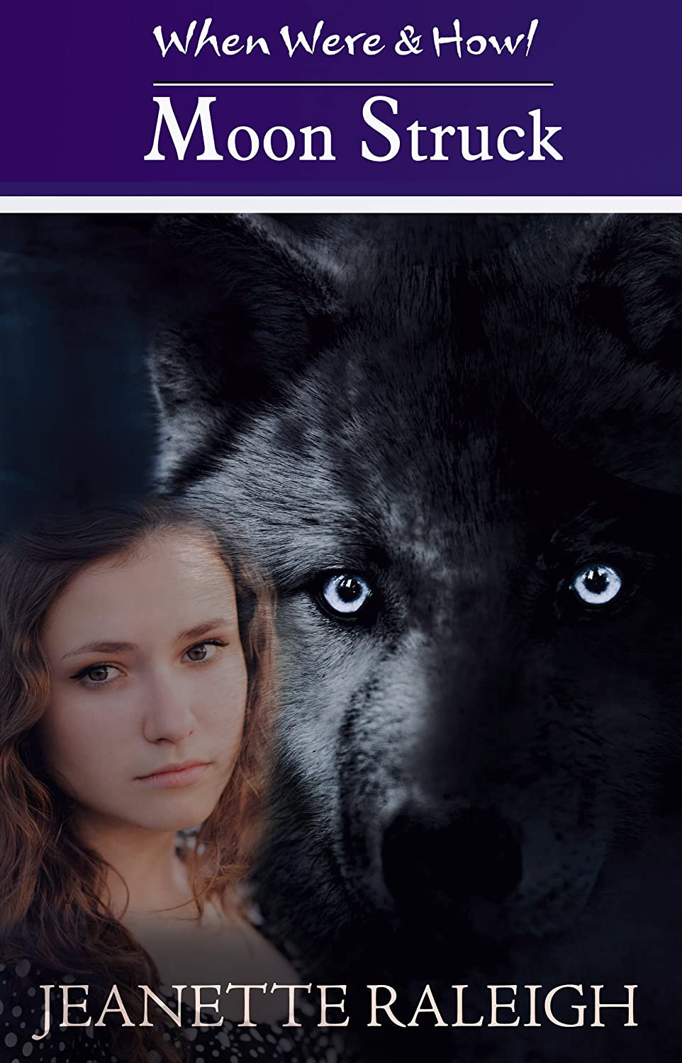 Moon Struck: Book 1 (When, Were, and Howl) by Jeanette Raleigh