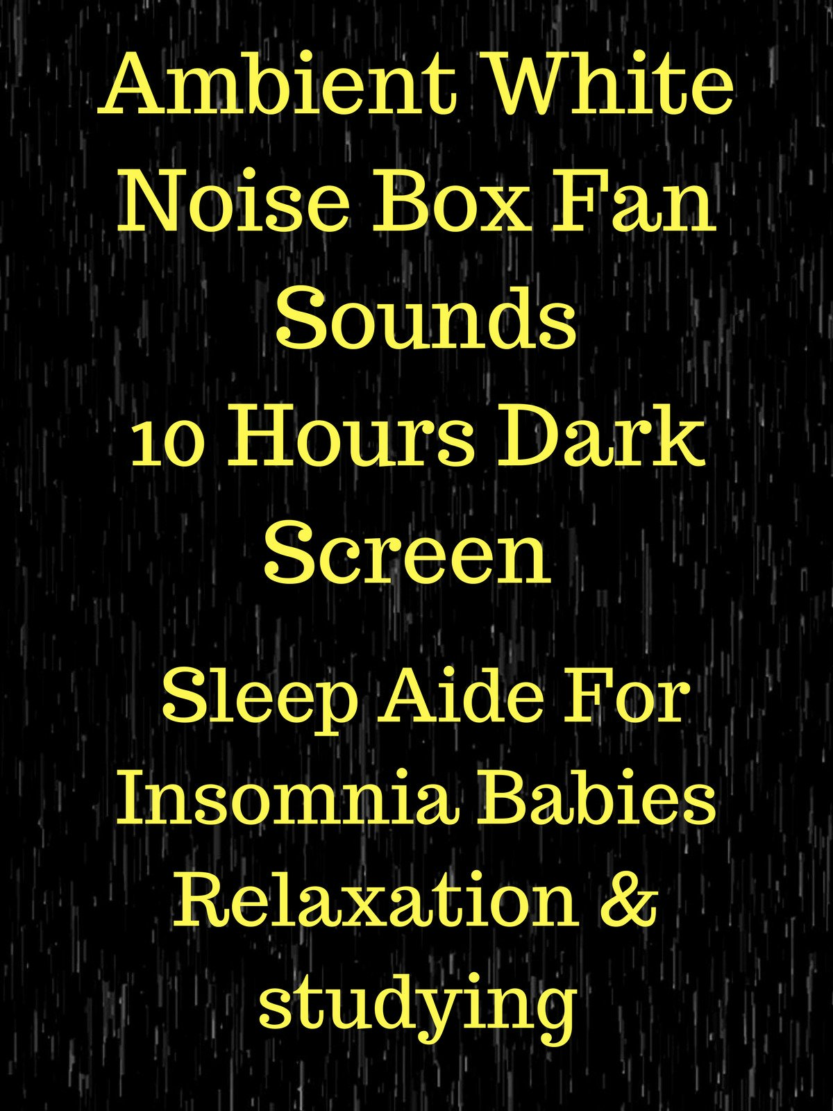 Ambient white noise box fan sounds 10 hours dark screen sleep aide for insomnia relaxation babies & studying