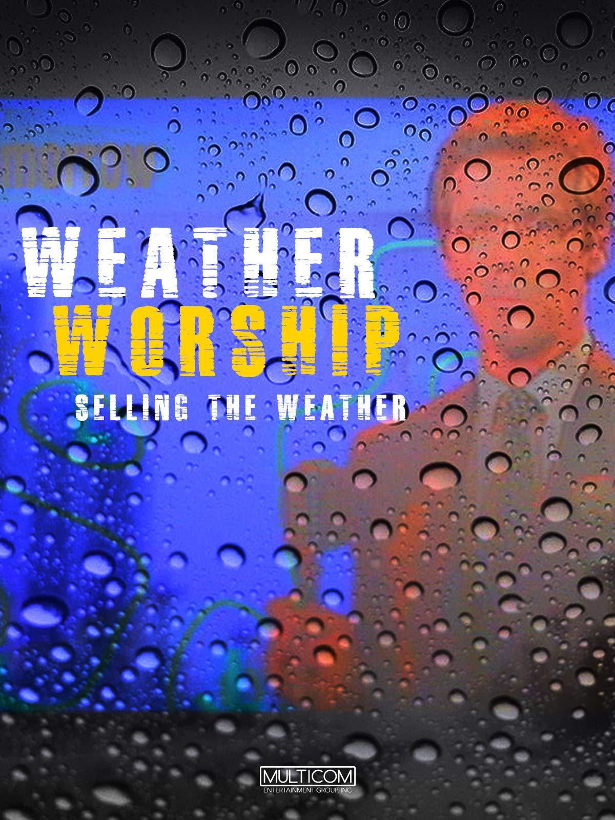 Weather Worship on Amazon Prime Video UK