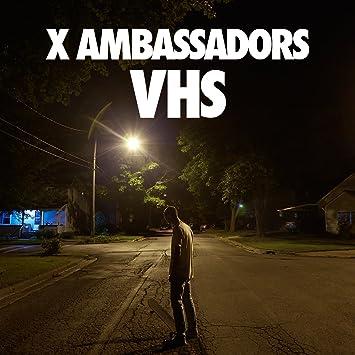 X Ambassadors � VHS