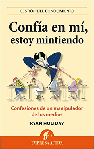 Confía en mí, estoy mintiendo: 1 (Gestión del conocimiento) (Spanish Edition)