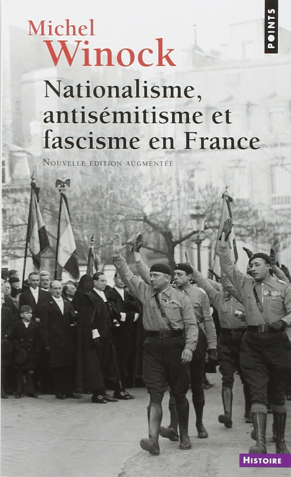 Nationalisme, antisémitisme et fascisme en France - Michel Winock
