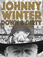 Johnny Winter / Johnny Winter: Down & Dirty