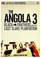 Angola 3 - Black Panthers And The Last Slave Plantation