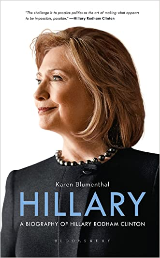 Hillary: A Biography of Hillary Rodham Clinton written by Karen Blumenthal