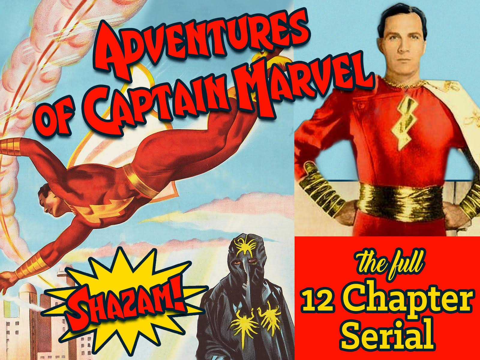 Adventures Of Captain Marvel - The Serial Classic - Shazam!