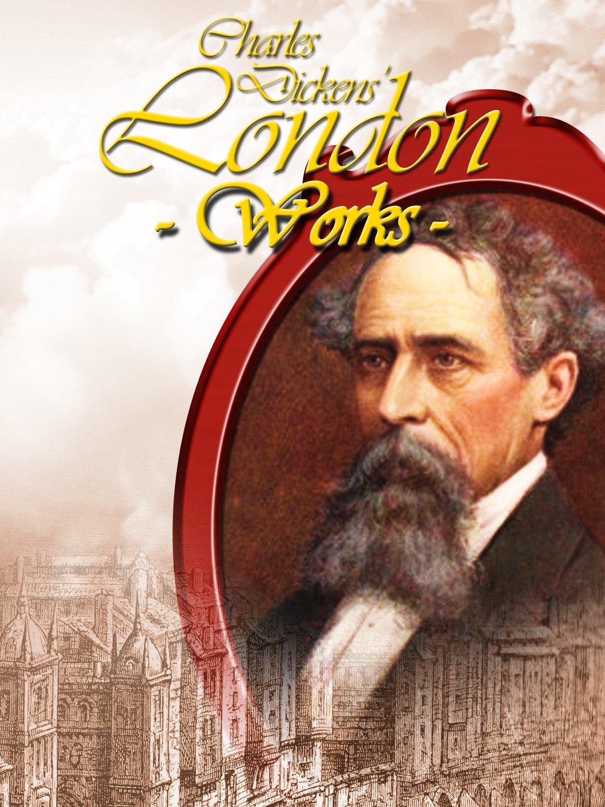 Charles Dickens' London Works