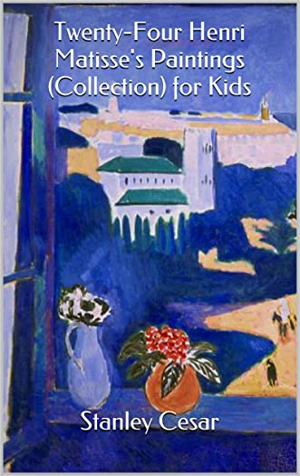Twenty-Four Henri Matisse's Paintings (Collection) for Kids written by Stanley Cesar